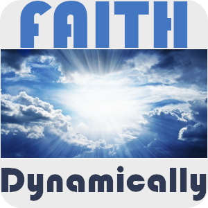 Faith Dynamically